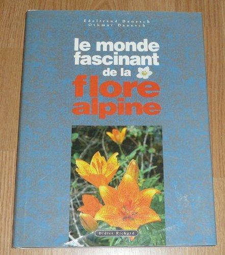MONDE FASCINANT DE LA FLORE ALPINE