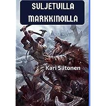 Suljetuilla markkinoilla (Finnish Edition)