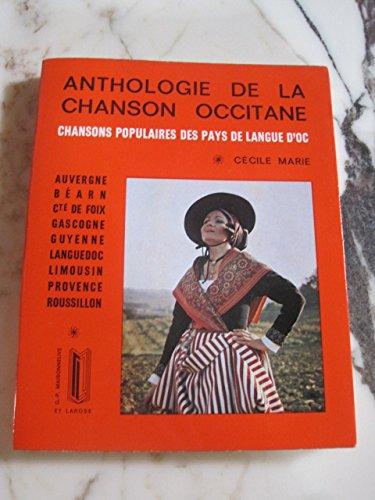 Anthologie de la chanson occitane : chansons populaires des pays de langue d'oc par Marie