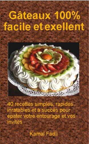 Gâteaux 100% facile et exellent par Kamal Fadli