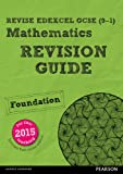 REVISE Edexcel GCSE (9-1) Mathematics Foundation Revision Guide (with online edition): for the 9-1 qualifications (REVISE Edexcel GCSE Maths 2015)