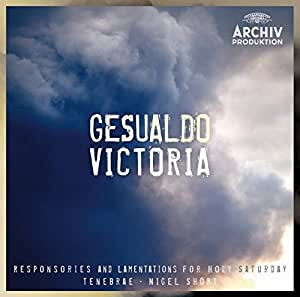 Gesualdo / Victoria - Responsories And Lamentations For Holy Saturday