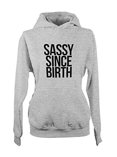 Sassy Since Birth Cheeky Amusant Cool Femme Capuche Sweatshirt Gris