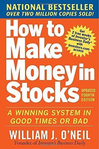 How to Make Money in Stocks: A Winning System in Good Times and Bad, Fourth Edition by O'Neil, William (2009) Paperback