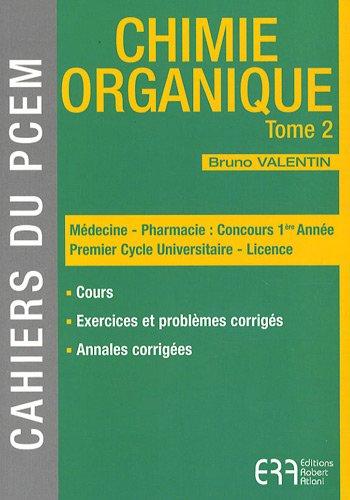 Chimie organique : Tome 2 par Bruno Valentin