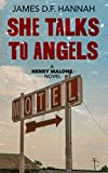 She Talks to Angels: A Henry Malone Novel (English Edition)