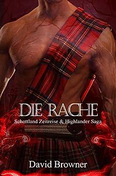Browner, David - Schottland Zeitreise & Highlander Saga 03 - Die Rache