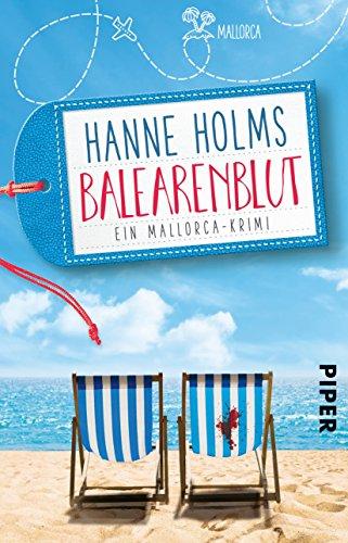 Balearenblut: Ein Mallorca-Krimi (Lisa Langer ermittelt 1) von [Holms, Hanne]