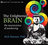 The Enlightened Brain: The Neuroscience of Awakening by Rick Hanson (2011-10-01)