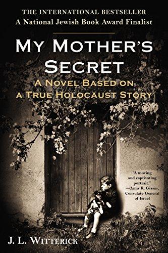 My Mother's Secret: A Novel Based on a True Holocaust Story por J.L. Witterick