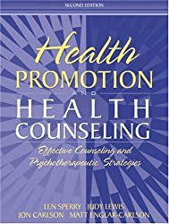 Health Promotion and Health Counseling: Effective Counseling and Psychotherapeutic Strategies (2nd Edition) by Len Sperry (2004-09-23)