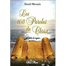 Les 108 Paroles du Christ - 108 perles de sagesse...