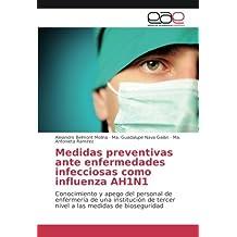 Medidas preventivas ante enfermedades infecciosas como influenza AH1N1: Conocimiento y apego del personal de enfermería de una institución de tercer nivel a las medidas de bioseguridad