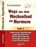 Leitfaden Chinesische Eigentherapie Band 2: Die Frau im Wechselbad der Hormone (Amazon.de)