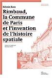 Rimbaud, la commune de Paris et l'invention de l'histoire spatiale