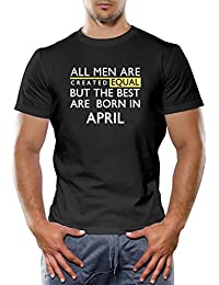 45117ff07 All Men are Created Equal But The Best are Born in April Black T-Shirt