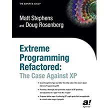 Extreme Programming Refactored: The Case Against XP by Matt Stephens (2003-08-05)