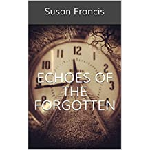 Echoes of the Forgotten (English Edition)