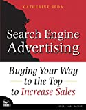Search Engine Advertising: Buying Your Way to the Top to Increase Sales (Voices That Matter)
