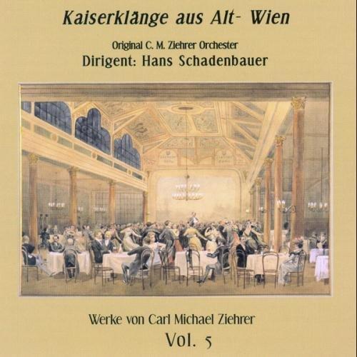 Ziehrer : Kaiserklänge aus Alt-Wien. Schadenbauer, Schneider, Weinhappel.