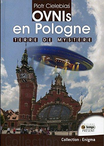 Ovnis en Pologne - Terre de mystère par Piotr Cielebias
