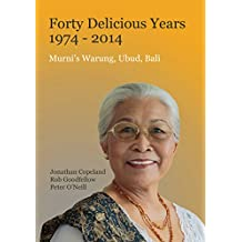 Forty Delicious Years: 1974-2014: Murni's Warung, Urud, Bali: From Toasted Sandwiches to Balinese Smoked Duck
