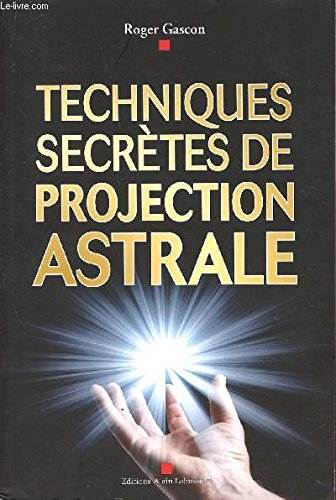 Techniques secretes de projection astrale
