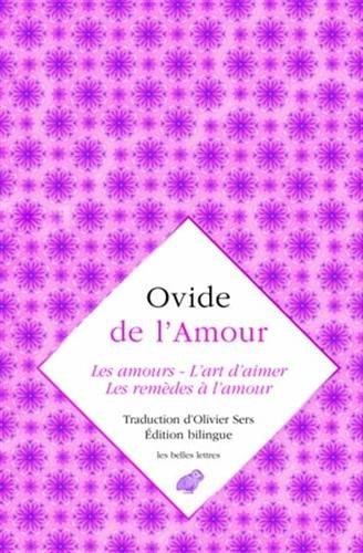 De l' Amour: Les Amours, L'Art d'aimer, Les Remèdes à l'amour par Ovide
