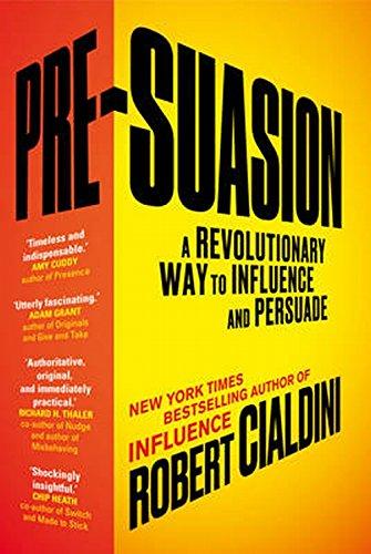 pre-suasion-a-revolutionary-way-to-influence-and-persuade