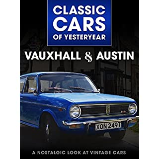 Classic Cars of Yesteryear: Vauxhall & Austins - A Nostalgic Look at Vintage Cars