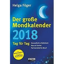 Der große Mondkalender 2018: Tag für Tag