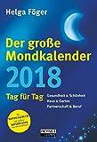 Der große Mondkalender 2018: Tag für Tag - Helga Föger