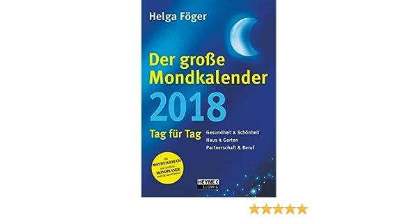 Der Große Mondkalender 2018 Tag Für Tag Amazonde Helga Föger Bücher