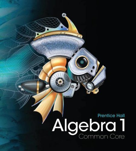 HIGH SCHOOL MATH 2011 ALGEBRA 1 STUDENT EDITION by PRENTICE HALL (2009) Hardcover