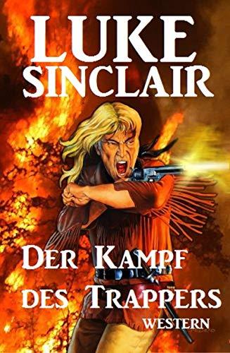 Der Kampf des Trappers (German Edition) par Luke Sinclair