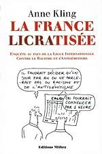 La France LICRAtisée (Politiquement incorrect) d'Anne Kling