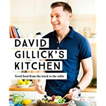 David Gillick's Kitchen: Good Food from the Track to the Table