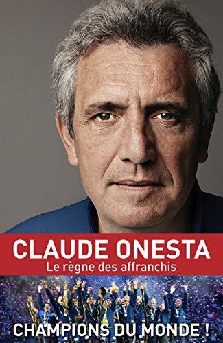 Le règne des affranchis par Claude Onesta