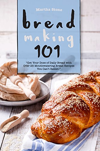 bread-making-101-get-your-dose-of-daily-bread-with-over-25-mouthwatering-bread-recipes-you-cant-resi