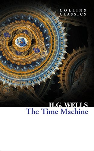 The Time Machine (Collins Classics) por H. G. Wells