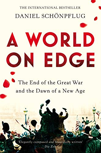 A World on Edge: The End of the Great War and the Dawn of a New Age 1900 Edge
