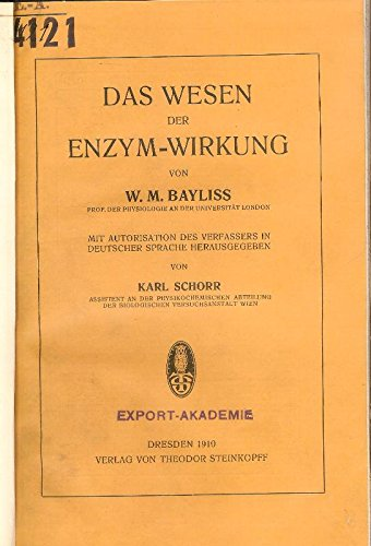 Das Wesen der Enzym-Wirkung. Mit Autorisation des Verfassers in deutscher Sprache herausgegeben von Karl Schorr.