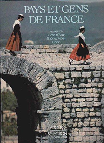 Pays et gens de France/provence, cote d'azur, Rhône, alpes, corse par Collectif