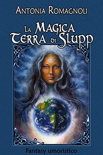 La magica terra di Slupp (Italian Edition)