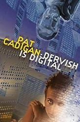Dervish is Digital by Pat Cadigan (2000-10-20)