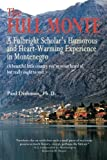 The Full Monte: A Fulbright Scholar's Humorous and Heart-Warming Experience in Montenegro by Paul Dishman (2014-04-02)