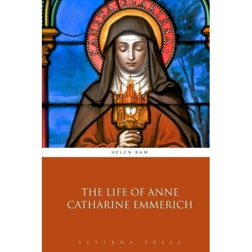 The Life of Anne Catharine Emmerich by Helen Ram (2014-12-18)