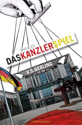 Buchseite und Rezensionen zu 'Das Kanzlerspiel: Thriller' von V.S. Gerling