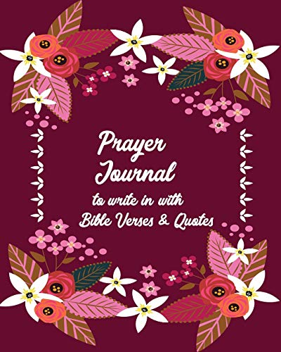 Prayer Journal to Write in with Bible Verses and Quotes: A 3 Month Guide to Prayer, Gratitude and Praise - Daily Prayer Journal for Devotions, Spiritual Growth and Peace in His Presence (Knapp Family Amy Planner)