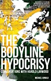 Bodyline Hypocrisy: Conversations with Harold Larwood